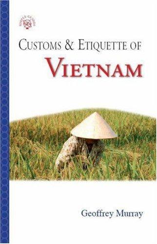 Customs & Etiquette of Vietnam (Customs & Etiquette Pocket Guides)