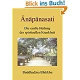Anapanasati: Die sanfte Heilung der spirituellen Krankheit