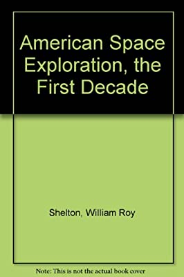 American Space Exploration: The First Decade