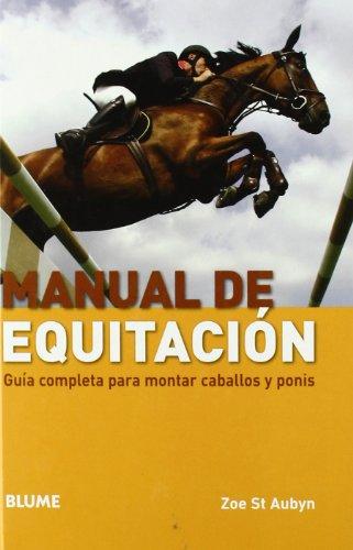 Manual de equitaci¢n: Guía completa para montar caballos y ponis (Deportes (blume))