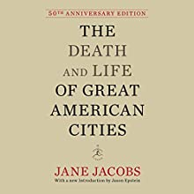 The Death and Life of Great American Cities | Livre audio Auteur(s) : Jane Jacobs, Jason Epstein (introduction) Narrateur(s) : Donna Rawlins