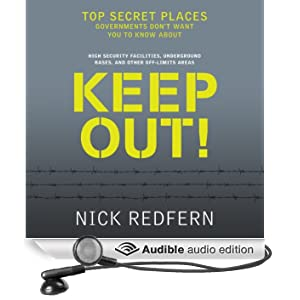 Keep Out!: Top Secret Places Governments Don't Want You to Know About (Unabridged)