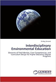 interdisciplinary strategy to educate for environmental Professionals in the environmental domain require boundary crossing skills,   and learning strategies, and (ii) education in environmental systems analysis.