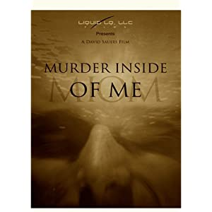Murder inside of me [videorecording]