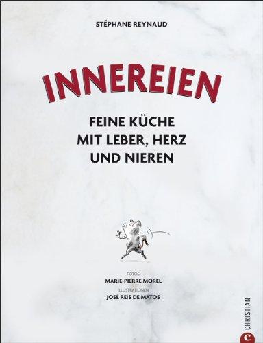 Suchen : Das Kochbuch der Innereien: feine Küche mit Leber, Herz und Nieren - leckere Rezepten für die deftige Hausmannskost