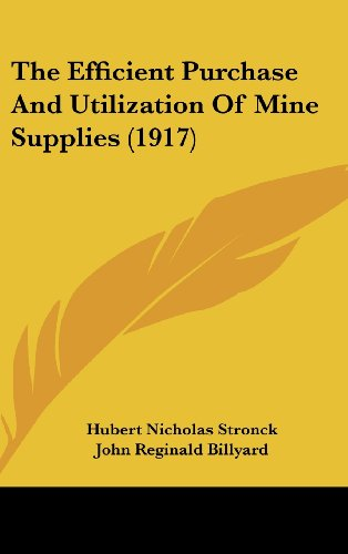 The Efficient Purchase and Utilization of Mine Supplies (1917)