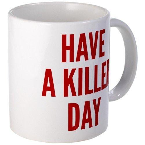 CafePress Have A Killer Day Mug - Standard Multi-color by CafePress