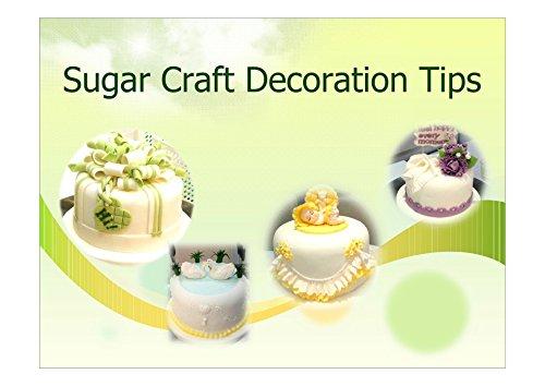 Sugar Craft Decoration Tips: Sugar Craft Decoration Tips