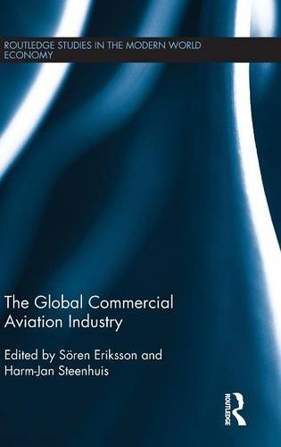 The Global Commercial Aviation Industry (Routledge Studies in the Modern World Economy)
