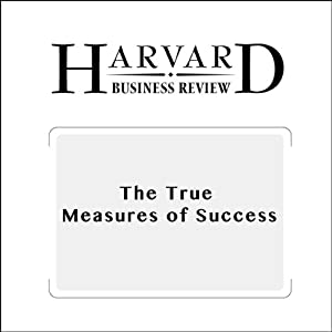 The True Measures of Success (Harvard Business Review) | [Michael J. Mauboussin]