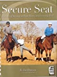 img - for Secure Seat, The art of staying on your horse and learning feel. book / textbook / text book