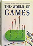 The World of Games: Their Origins and History, How to Play Them, and How to Make Them