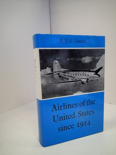 airlines-of-the-united-states-since-1914-by-reg-davies-1972-10-19