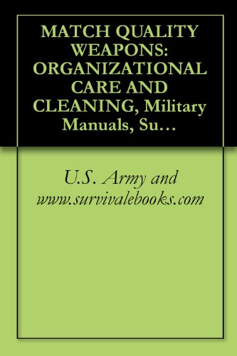 MATCH QUALITY WEAPONS: ORGANIZATIONAL CARE AND CLEANING