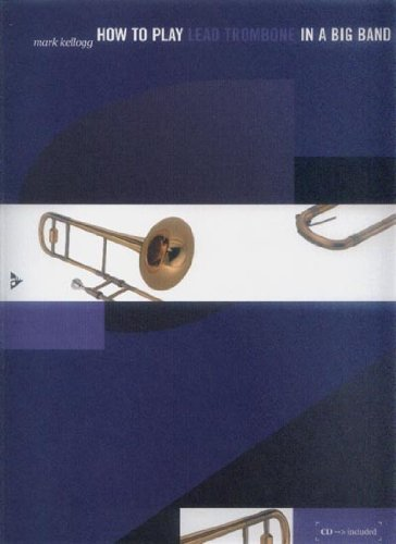 kellogg-mark-how-to-play-lead-trombone-in-a-big-band-noten-cd
