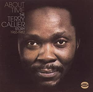 About Time: The Terry Callier Story 1965-1982