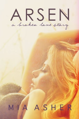 Arsen. A broken love story by Mia Asher