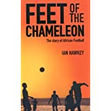 Feet of the Chameleonby Ian Hawkey