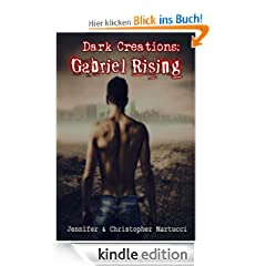 Dark Creations: Gabriel Rising (Part 1)