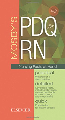 Mosby's PDQ for RN: Practical, Detailed, Quick, 4e PDF