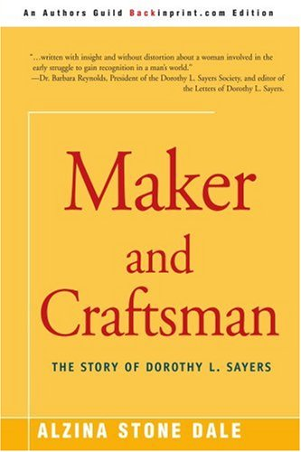 Maker and Craftsman: The Story of Dorothy L. Sayers, Alzina Dale