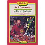 My Life As a Cartoonist: My Life As a Cartoonist ~ Harvey Kurtzman