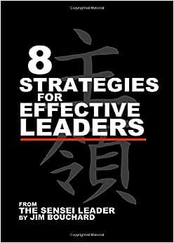 The 8 Strategies Of Effective Leaders