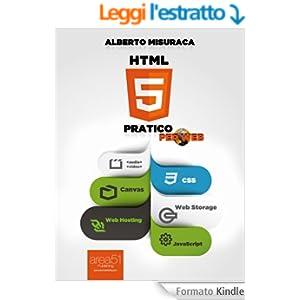 HTML5 Pratico. Guida completa di HTML5 per il web (Esperto in un click)
