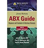 Johns Hopkins Abx Guide 2012 (Johns Hopkins Medicine) (Paperback) - Common