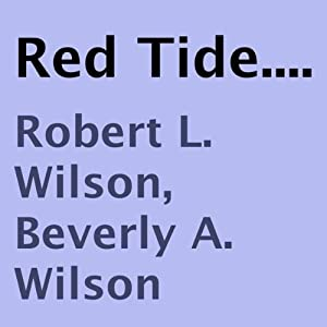 Red Tide.... | [Robert L. Wilson, Beverly A. Wilson]