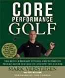 Core Performance Golf: The Revolutionary Training and Nutrition Program for Success on and Off the Course [CORE PERFORMANCE GOLF REV AND]
