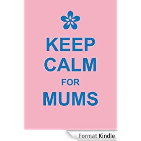 Keep Calm for Mums (English Edition)