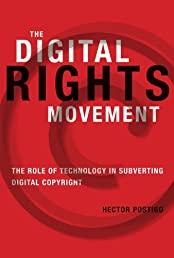 The Digital Rights Movement (The Information Society Series)