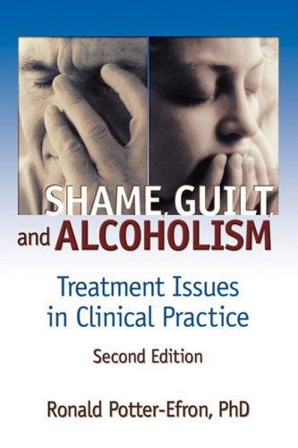 Shame, Guilt, and Alcoholism: Treatment Issues in Clinical Practice, Second Edition (Haworth Addictions Treatment) from Routledge