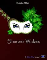 Sleeper Wakes (Blue Fire series, Book 2)