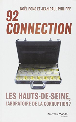92 connection : Les Hauts-de-Seine, laboratoire de la corruption ?