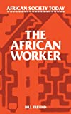 img - for The African Worker (African Society Today) book / textbook / text book