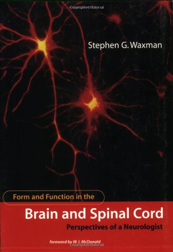 Form And Function In The Brain And Spinal Cord: Perspectives Of A Neurologist (Issues In Clinical And Cognitive Neuropsychology)