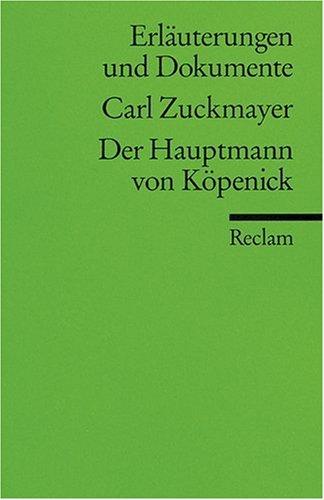 Erläuterungen und Dokumente zu Carl Zuckmayer: Der Hauptmann von Köpenick