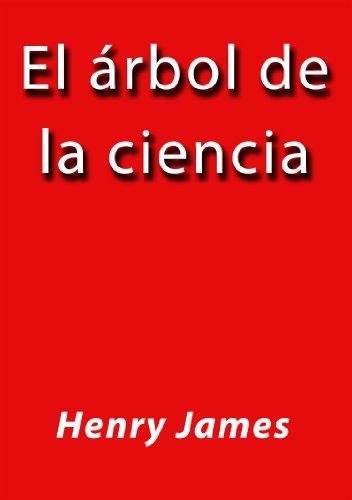 Henry James - El árbol de la ciencia (Spanish Edition)