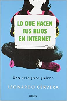 Lo que hacen tus hijos en internet /What Your Children are doing on