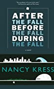 After the Fall, Before the Fall, During the Fall by Nancy Kress cover image