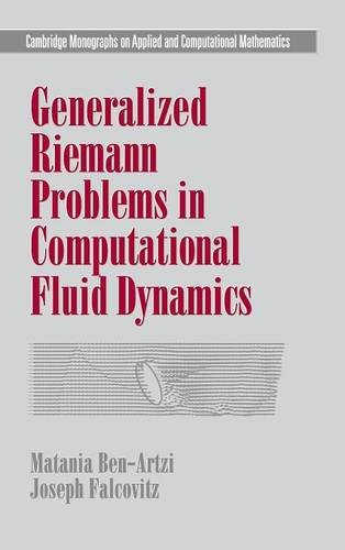 Generalized Riemann Problems in Computational Fluid Dynamics Hardback (Cambridge Monographs on Applied and Computational Mathematics)