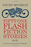 Fifty-One Flash Fiction Stories