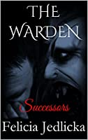The Warden Successors [Kindle Edition]