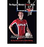 img - for [(The Biggest Mistake I Never Made: How an Indiana Boy Gave Up Basketball to Become a World-Class Volleyball Player )] [Author: By Lloy Ball as Told To Blake Sebring] [Nov-2008] book / textbook / text book