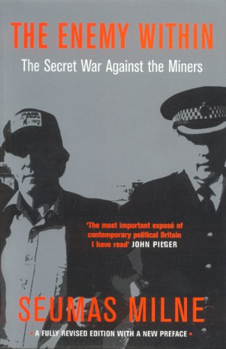 The Enemy within: Thatcher&#039;s Secret War Against the Miners