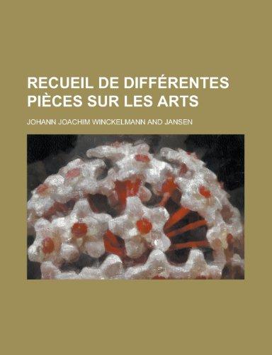 Recueil de Differentes Pieces Sur Les Arts