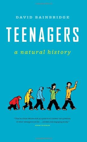 Teenagers: A Natural History