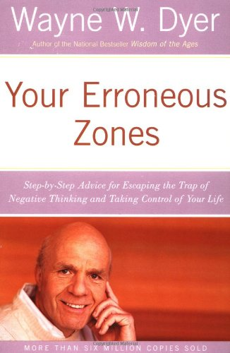 Your Erroneous Zones: Step-By-Step Advice For Escaping The Trap Of Negative Thinking And Taking Control Of Your Life front-566220